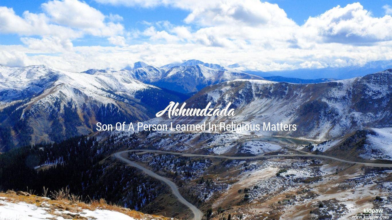 Akhundzada beautiful wallper