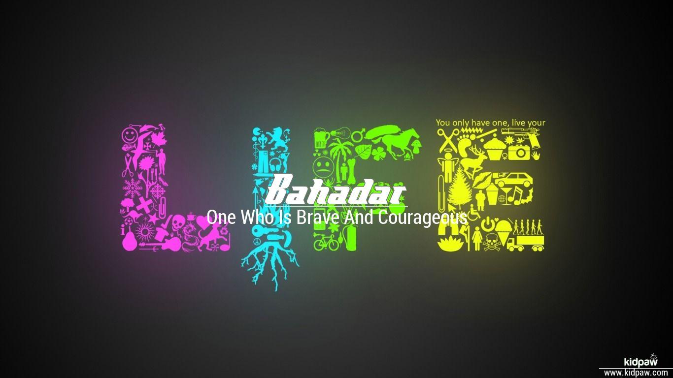 Bahadar beautiful wallper