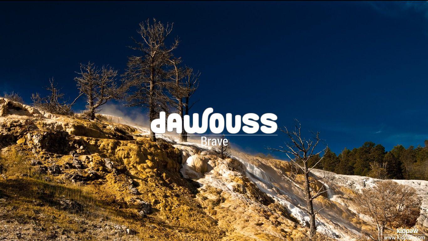 Dawouss beautiful wallper