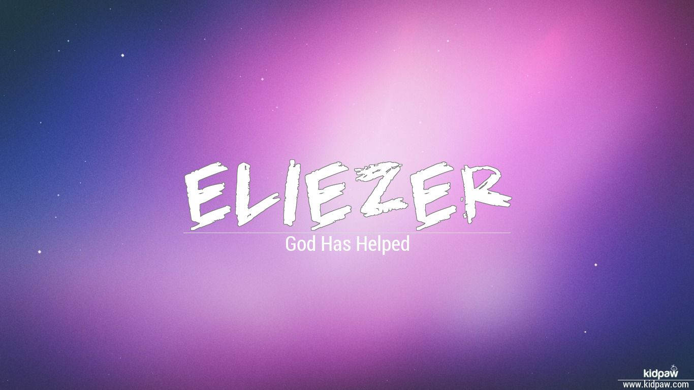 Christian Baby Boy Name Eliezer Meanings, Religion, Origin ...