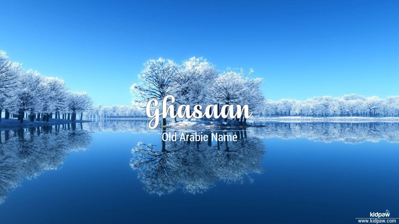 Ghasaan beautiful wallper
