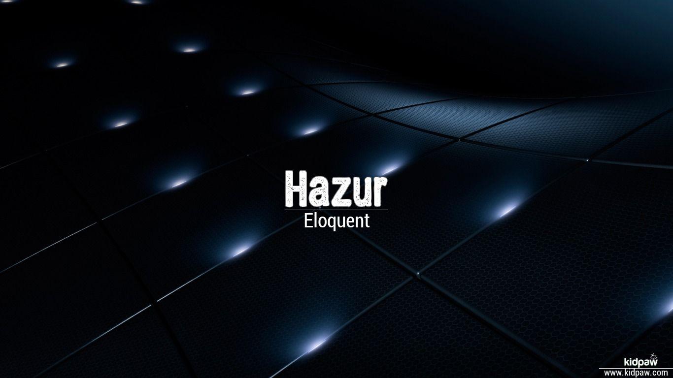 Hazur beautiful wallper