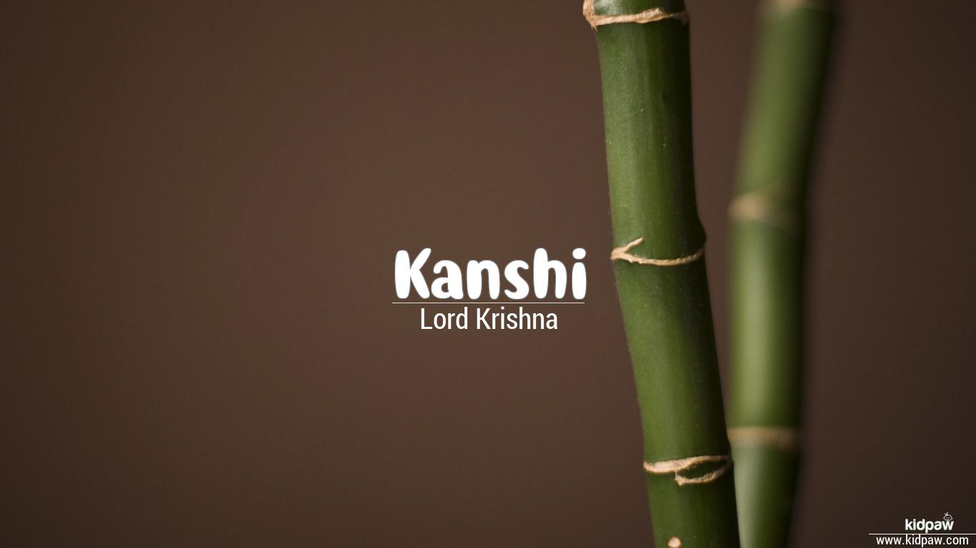 कांशी | Kanshi Name Meaning in Hindi, Latest Indian Baby Boy