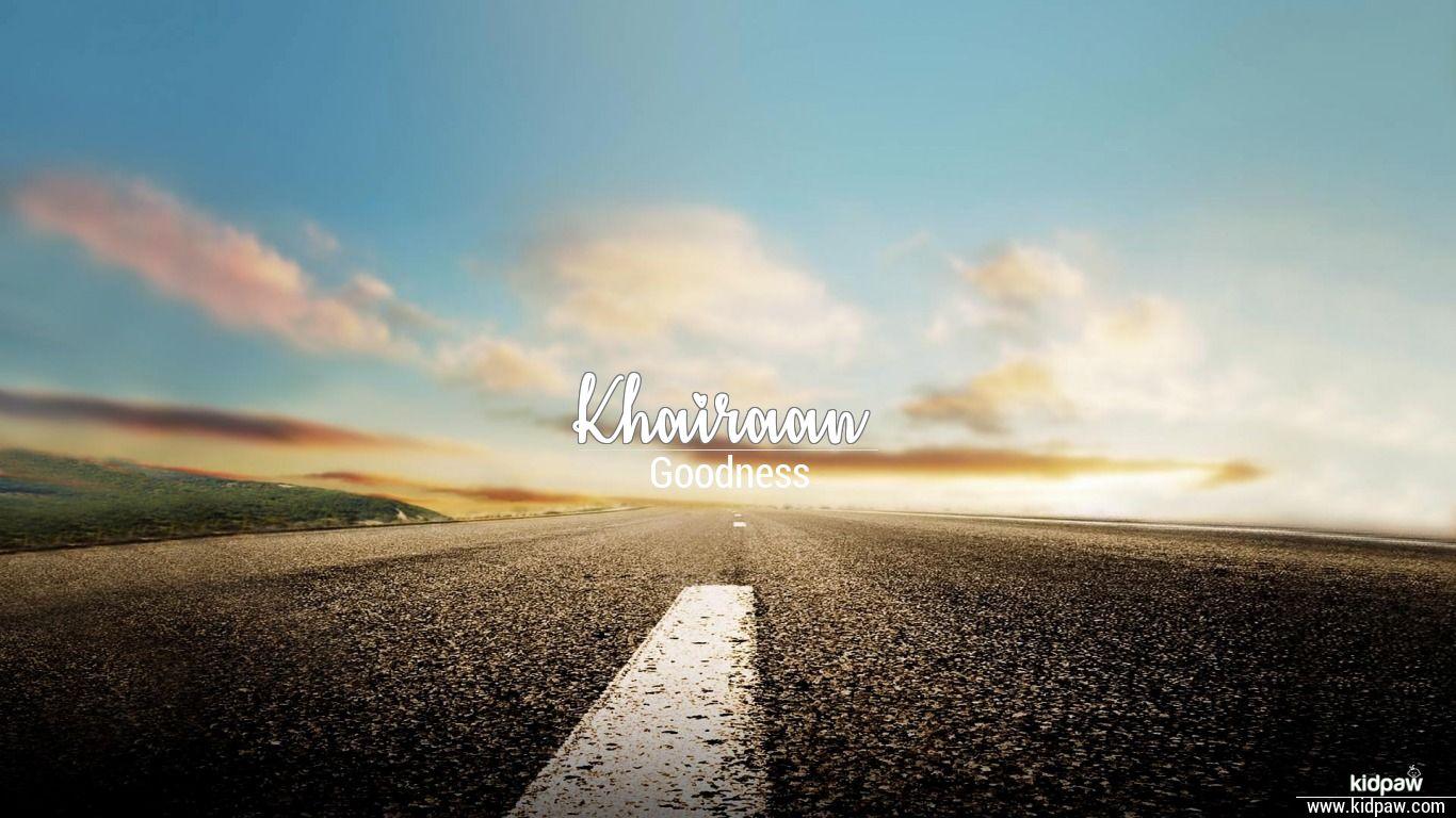 Khairaan beautiful wallper