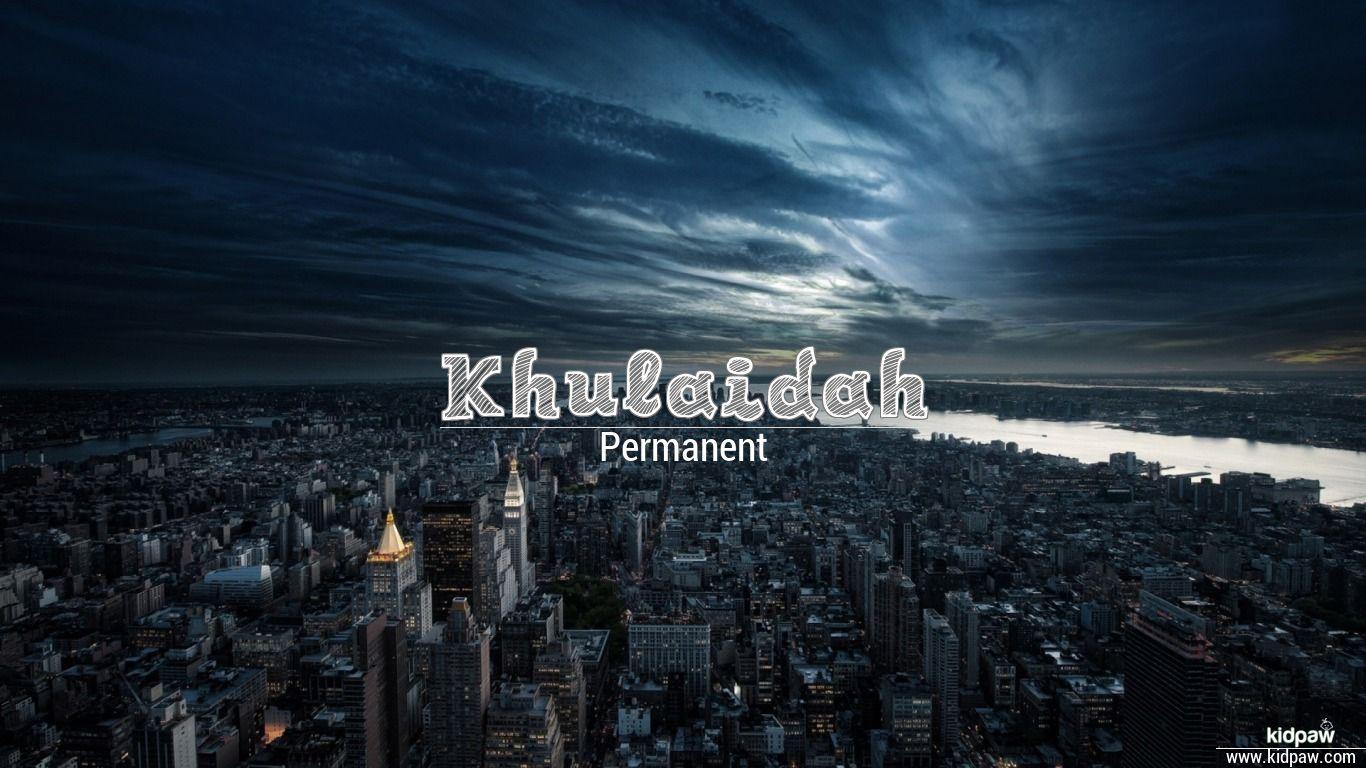 Khulaidah beautiful wallper