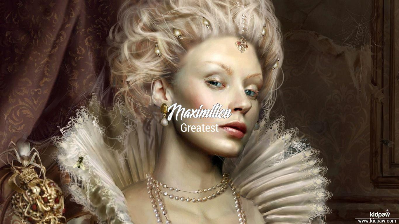 Maximilien beautiful wallper