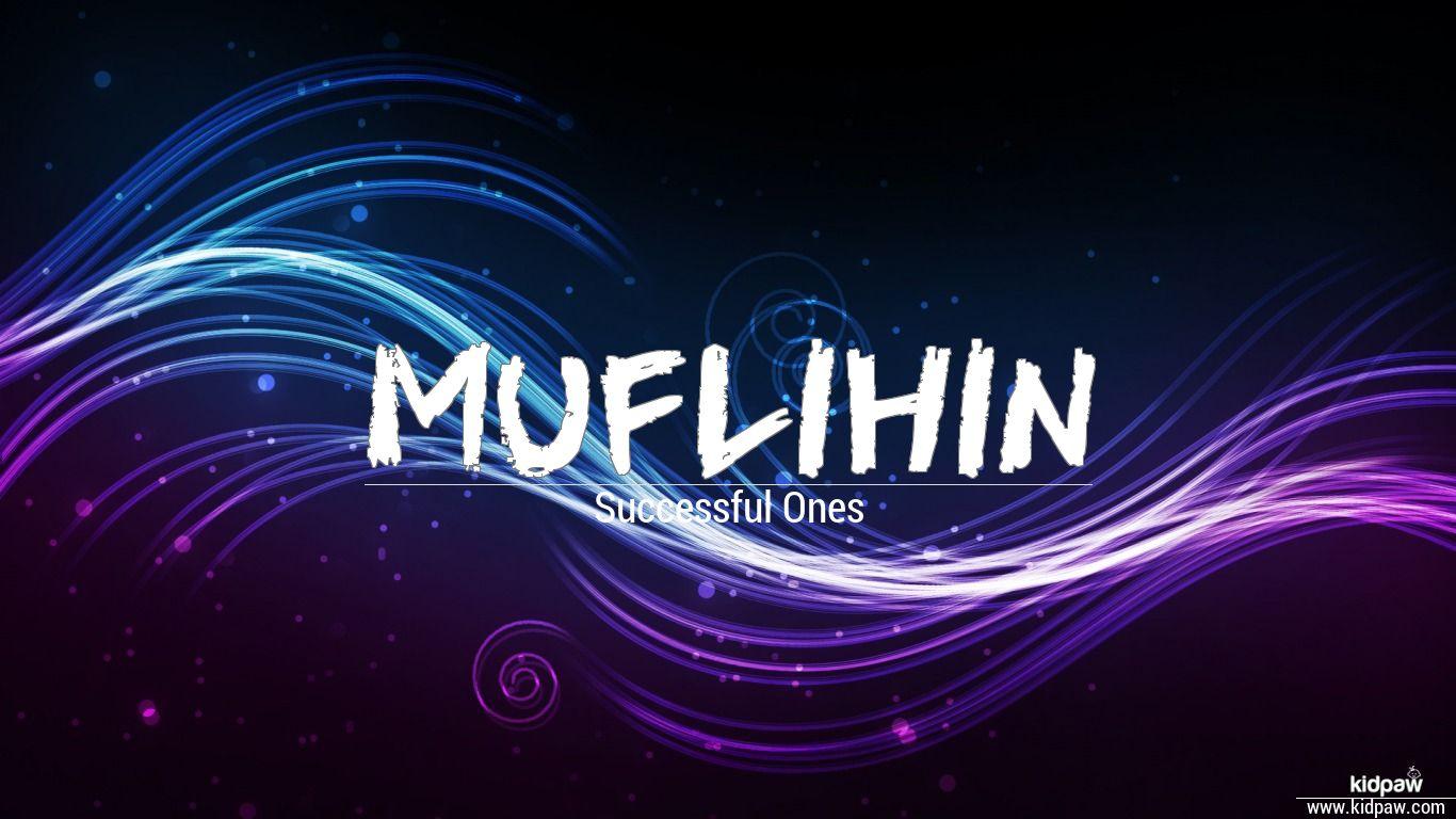 Muflihin beautiful wallper