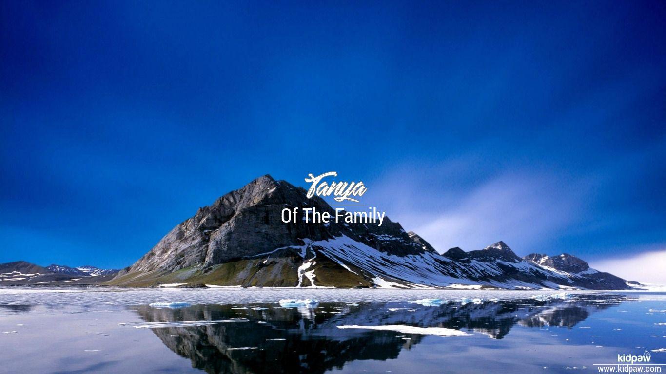 तान्या   Tanya Name Meaning in Hindi, Latest Indian