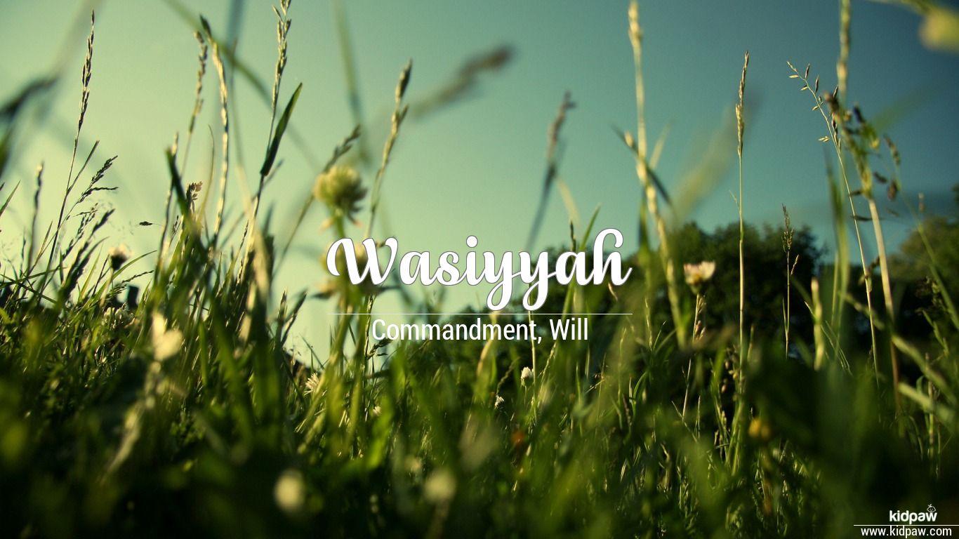 Wasiyyah beautiful wallper