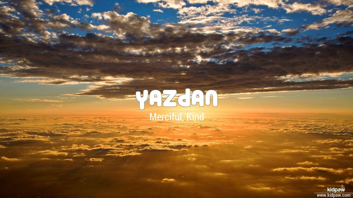 یزداں | Yazdan Name Meaning in Urdu, Arabic names for Boys
